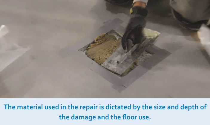 The material used in the repair is dictated by the size and depth of the damage and the floor use.